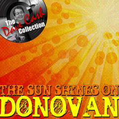 The Sun Shines On Donovan - [The Dave Cash Collection]