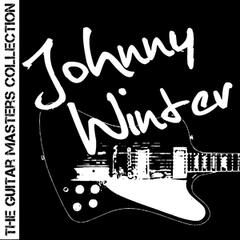 The Guitar Masters Collection: Johnny Winter