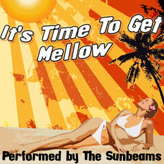 It's Time To Get Mellow