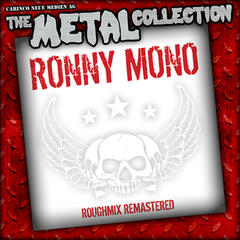The Metal Collection: Ronny Mono - Roughmix Remastered