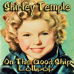 On The Good Ship Lollipop
