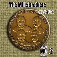 The Mills Brothers (1930's) Vol 5