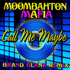 Call Me Maybe (Moombahton Brand Blank Remix)