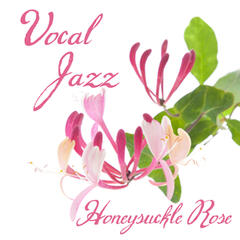 Vocal Jazz: Honeysuckle Rose
