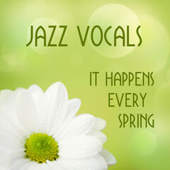 Vocal Jazz: It Happens Every Spring