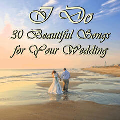 I Do: 30 Beautiful Songs for Your Wedding