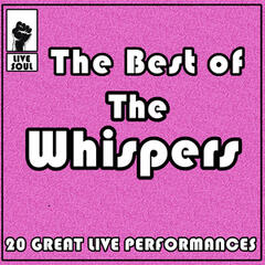 The Best of the Whispers: 20 Great Live Performances