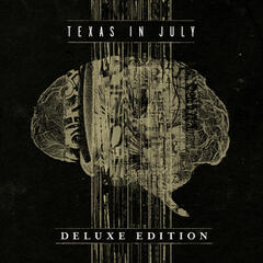 Texas in July (Deluxe Edition)