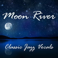 Moon River - Classic Songs - Jazz Vocal Music