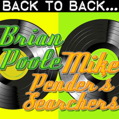 Back To Back: Brian Poole & Mike Pender's Searchers