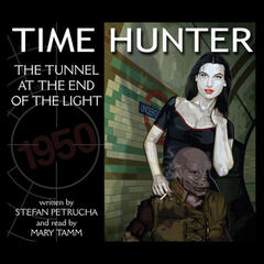 Time Hunter - The Tunnel At The End Of The Light