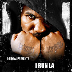 DJ Ideal Presents I Run L.A.