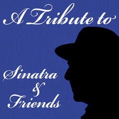 A Tribute to Sinatra & Friends