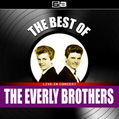 The Best of the Everly Brothers (Live in Concert)