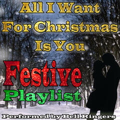 All I Want for Christmas Is You: Festive Playlist