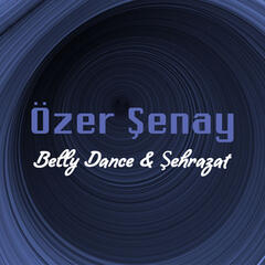 Belly Dance & Şehrazat