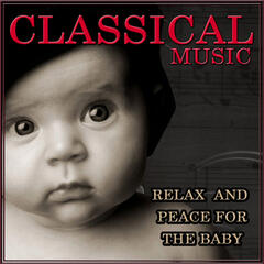 Classical Music. Relax and Peace for the Baby