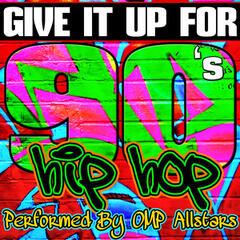 Give It up For: 90's Hip Hop
