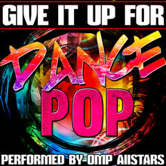 Give It up For: Dance Pop