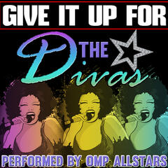 Give It up For: The Divas