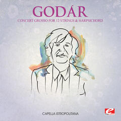 Godár: Concert Grosso for 12 Strings and Harpsichord (Digitally Remastered)