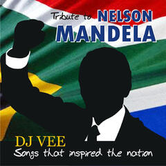 Tribute to Nelson Mandela (Songs That Inspired the Nation)