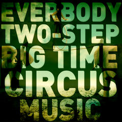 Everybody Two-Step: Big Time, Wacky Circus Fun for Children