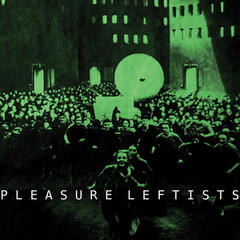 Pleasure Leftists
