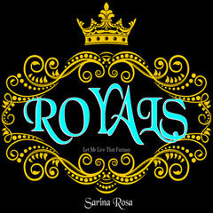Royals (Let Me Live That Fantasy)