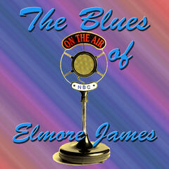 The Blues of Elmore James