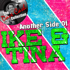 Another Side Of Ike & Tina - [The Dave Cash Collection]