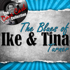The Blues of Ike & Tina - [The Dave Cash Collection]