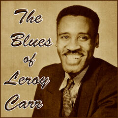 The Blues of  Leroy Carr