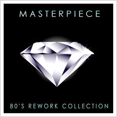 Masterpiece (80's Reworks Collection)