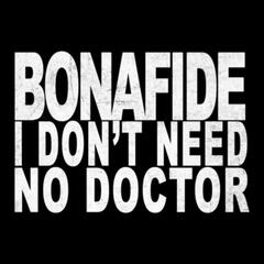 I Don't Need No Doctor