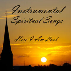 Instrumental Spiritual Songs: Here I Am Lord