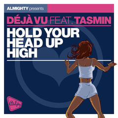 Almighty Presents: Hold Your Head Up High (feat. Tasmin) - Single