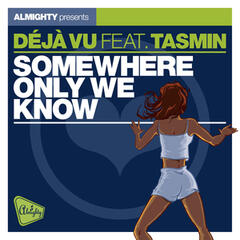 Almighty Presents: Somewhere Only We Know (feat. Tasmin) - Single