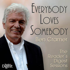 Everybody Loves Somebody: Ben Cramer - The Reader's Digest Sessions 2004–07