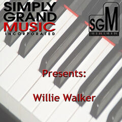 Simply Grand Music Presents Willie Walker