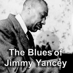 The Blues of Jimmy Yancey