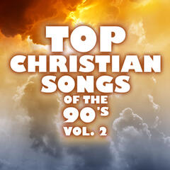 Top Christian Songs of the 90's, Vol. 2
