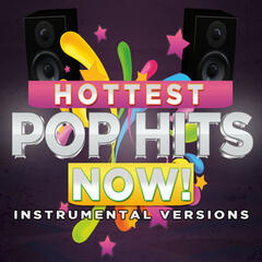 Hottest Pop Hits Now! Instrumental Versions