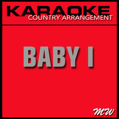 Baby I (In the Style of Ariana Grande) [Karaoke Version]