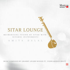 Sitar Lounge - Fusion of Sitar with Diverse Instruments