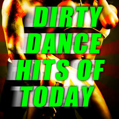 Dirty Dance Hits of Today