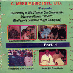 Documentary on Life and Times of Dim Chukwuemeka Odumegwu Ojukwu (1933-2011) - Single