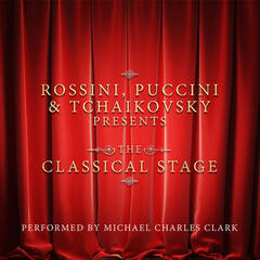 Rossini, Puccini & Tchaikovsky Presents the Classical Stage