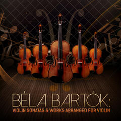 Béla Bartók: Violin Sonatas & Works Arranged for Violin