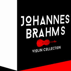 Johannes Brahms: Violin Collection